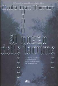 Foto Cover di Il pozzo delle lacrime, Libro di Cecilia Dart-Thornton, edito da Nord