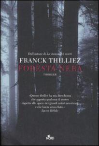 Foto Cover di Foresta nera, Libro di Franck Thilliez, edito da Nord
