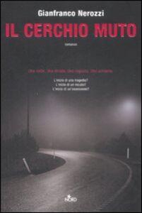 Libro Il cerchio muto Gianfranco Nerozzi