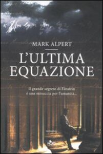 Libro L' ultima equazione Mark Alpert