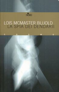 Foto Cover di La spia dei Dendarii, Libro di Lois McMaster Bujold, edito da Nord