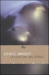 Foto Cover di La luce del millennio, Libro di John C. Wright, edito da Nord