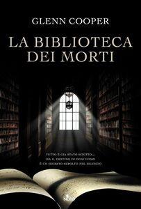 Libro La biblioteca dei morti Glenn Cooper