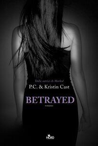 Libro Betrayed. La casa della notte Kristin Cast , P. C. Cast