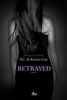 Betrayed. La casa della notte - Kristin Cast,P. C. Cast - copertina