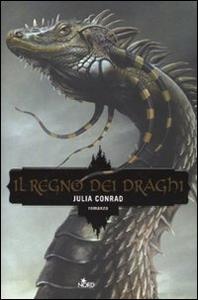 Libro Il regno dei draghi Julia Conrad