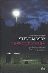 Libro Nessuno verrà Steve Mosby
