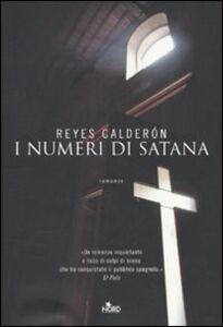 Foto Cover di I numeri di Satana, Libro di Reyes Calderón, edito da Nord