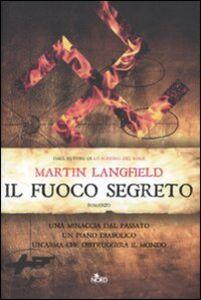 Foto Cover di Il fuoco segreto, Libro di Martin Langfield, edito da Nord