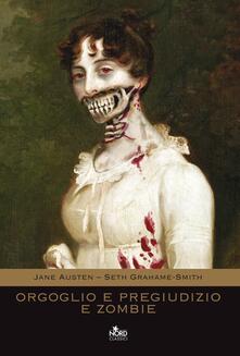 Orgoglio e pregiudizio e zombie - Jane Austen,Seth Grahame-Smith - copertina
