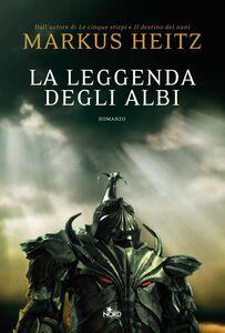 Libro La leggenda degli albi Markus Heitz