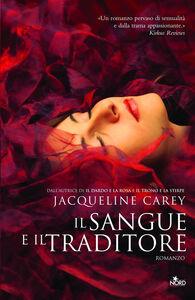 Libro Il sangue e il traditore Jacqueline Carey