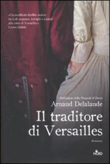 Il traditore di Versailles - Arnaud Delalande - copertina