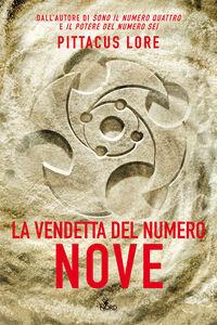 Foto Cover di La vendetta del numero nove, Libro di Pittacus Lore, edito da Nord