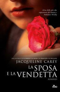 Libro La sposa e la vendetta Jacqueline Carey