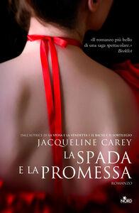 Foto Cover di La spada e la promessa, Libro di Jacqueline Carey, edito da Nord
