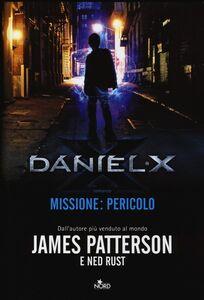 Libro Daniel X. Missione: pericolo James Patterson , Ned Rust
