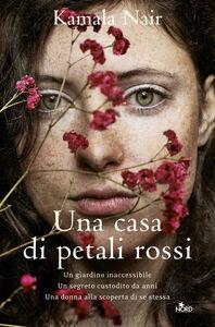 Libro Una casa di petali rossi Kamala Nair
