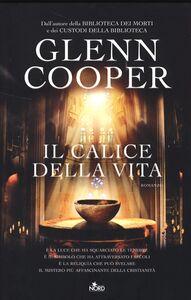 Libro Il calice della vita Glenn Cooper