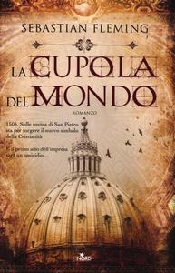 Libro La cupola del mondo Sebastian Fleming