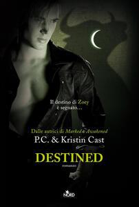Destined. La casa della notte - P. C. Cast,Kristin Cast - copertina