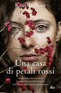 Foto Cover di casa di petali rossi, Ebook di Chiara Brovelli,Kamala Nair, edito da Nord