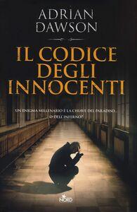 Foto Cover di Il codice degli innocenti, Libro di Adrian Dawson, edito da Nord