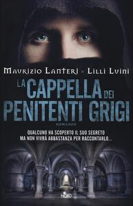La cappella dei penitenti grigi - Maurizio Lanteri,Lilli Luini - 4