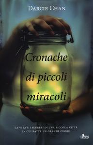 Libro Cronache di piccoli miracoli Darcie Chan