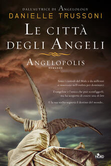 Le città degli angeli. Angelopolis - Danielle Trussoni - copertina