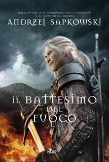 Il battesimo del fuoco. The Witcher. Vol. 5 - Andrzej Sapkowski - copertina