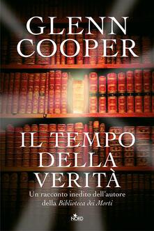 Il tempo della verità - Annalisa Crea,Glenn Cooper - ebook