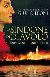 Libro La sindone del diavolo. Un'indagine di Dante Alighieri Giulio Leoni