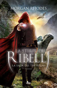Libro La stirpe dei ribelli. La saga dei tre regni Morgan Rhodes