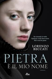 Pietra è il mio nome - Lorenzo Beccati - copertina