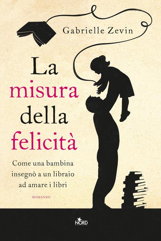 La misura della felicità - Mara Dompè,Gabrielle Zevin - ebook