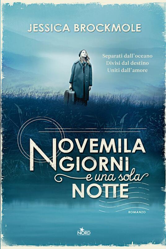 Novemila giorni e una sola notte - Irene Annoni,Jessica Brockmole - ebook