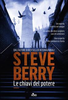 Le chiavi del potere - Alessandro Storti,Steve Berry - ebook