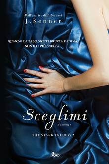 Sceglimi - J. Kenner,Anna Ricci - ebook
