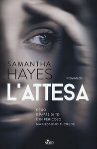 Foto Cover di L' attesa, Libro di Samantha Hayes, edito da Nord