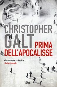 Foto Cover di Prima dell'apocalisse, Libro di Christopher Galt, edito da Nord