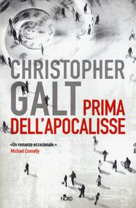 Libro Prima dell'apocalisse Christopher Galt