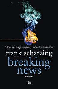 Libro Breaking news Frank Schätzing