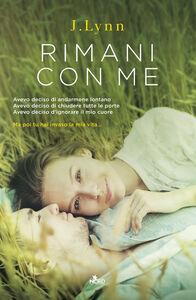 Libro Rimani con me J. Lynn