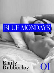 Blue mondays. Vol. 1 - Emily Dubberley,Anna Ricci - ebook