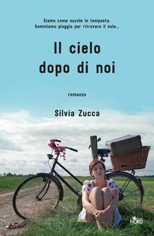 Il cielo dopo di noi - Silvia Zucca - copertina