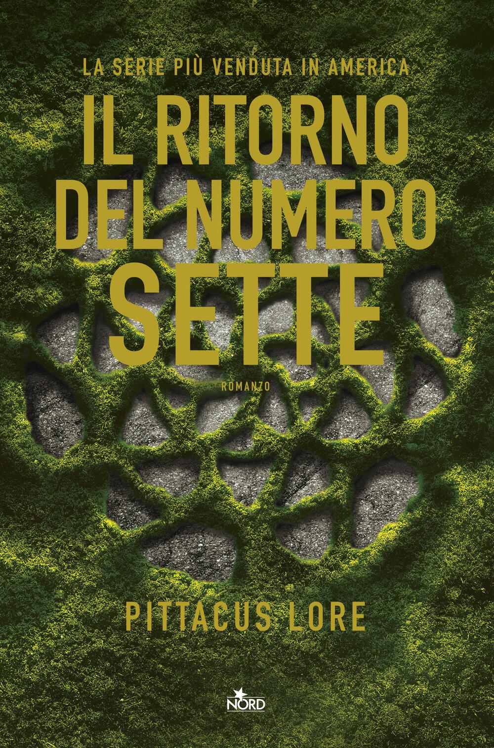 Il Ritorno Del Numero Sette  Pittacus Lore  Libro  Nord  Narrativa Nord   Ibs