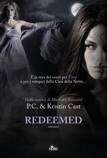 Redeemed. La casa della notte - P. C. Cast,Kristin Cast - copertina