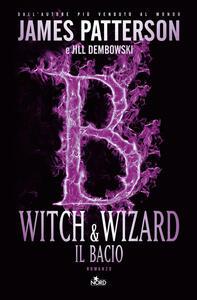 Witch & Wizard. Il bacio