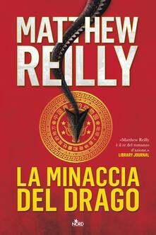 La minaccia del drago - Matthew Reilly - copertina